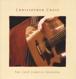 CAFE CARLYLE SESSIONS THE DEFINITIVE GREATEST HITS CHRISTOPHER CROSS, Vinyl LP