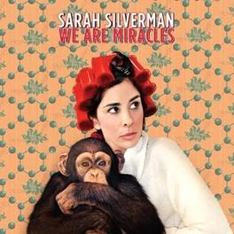 WE ARE MIRACLES SARAH SILVERMAN, LP