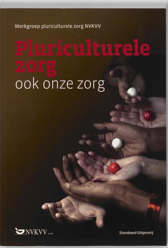 Pluriculturele zorg ook onze zorg, Werkgroep pluriculturele zorg NVKVV, onb.uitv.
