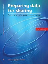Preparing Data for Sharing guide to Social Science Data Archiving, Data Archiving and Networked Services, Paperback