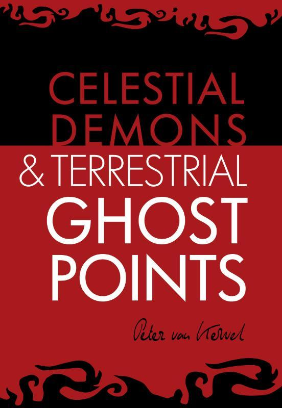 Ghost Points celestial demons & terrestrial, Kervel, Peter C. van, Paperback