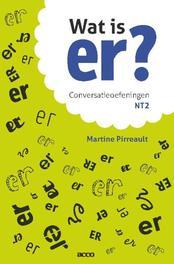 Wat is er?: Conversatieoefeningen NT2 conversatieoefeningen NT2, Pirreault, Martine, Paperback