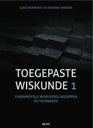 Toegepaste wiskunde 1 fundamentele wiskundige begrippen en technieken, Herweyers, Guido, Paperback