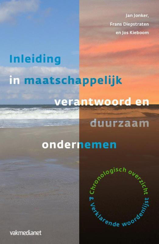 Inleiding in maatschappelijk verantwoord en duurzaam ondernemen Jos Kieboom, Paperback
