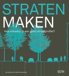 Straten maken  hoe ontwerp je een goed straatprofiel?, Veenenbos, Harm, Paperback
