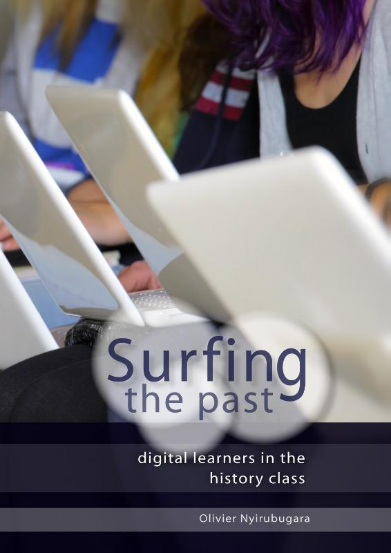 Surfing the Past digital learners in the history class, Olivier Nyirubugara, Paperback