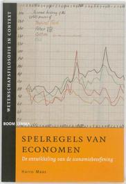Spelregels van economen de ontwikkeling van de economiebeoefening, Maas, Harro, Paperback