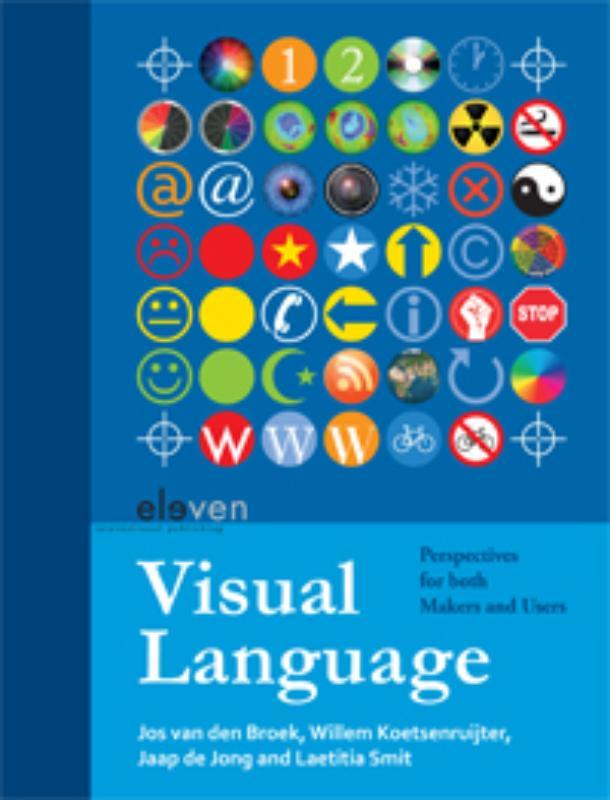 Visual language perspectives for both makers and users, Broek, Jos Van, Paperback