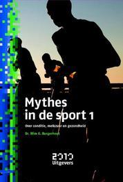 Mythes in de sport 1 over conditie, melkzuur en gezondheid, Burgerhout, Wim G., Paperback