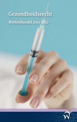 Gezondheidsrecht wettenbundel 2011-2012