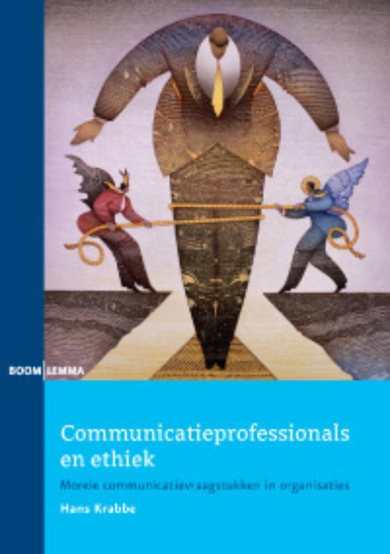 Communicatieprofessionals en ethiek morele communicatievraagstukken in organisaties, Hans Krabbe, Paperback
