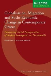 Globalisation, Migration and Socio-Economic Change in Contemporary Greece processes of Social Incorporation of Albanian and Bulgarian Immigrants in Thessaloniki, Hatziprokopiou, Panos Arion, Paperback