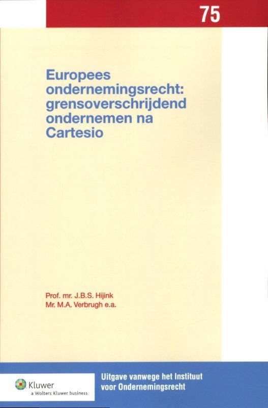 Europees ondernemingsrecht: grensoverschrijdend ondernemen na cartesio Uitgaven vanwege het Instituut voor Ondernemingsrecht, Rijksuniversiteit te Groningen, J.B.S Hijink, Paperback
