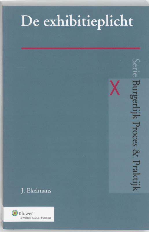 De exhibitieplicht Burgerlijk Proces & Praktijk, Ekelmans, Jan, Paperback