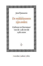 De middeleeuwen zijn anders cultuur en literatuur van de 12de tot de 15de eeuw, Jozef Janssens, Paperback