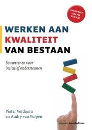 Werken aan kwaliteit van bestaan bouwstenen voor inclusief ondersteunen, Verdoorn, Pieter, Paperback