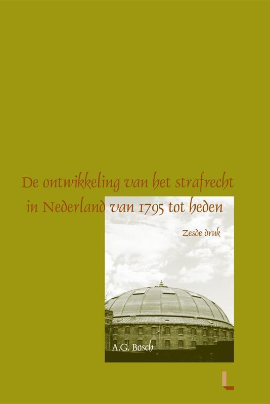 De ontwikkeling van het strafrecht in Nederland van 1795 tot heden Bosch, A.G., Paperback