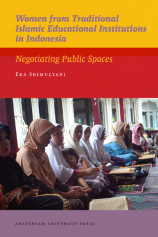 Women from traditional Islamic educational institutions in Indonesia negotiating public spaces, Eka Srimulyani, Paperback