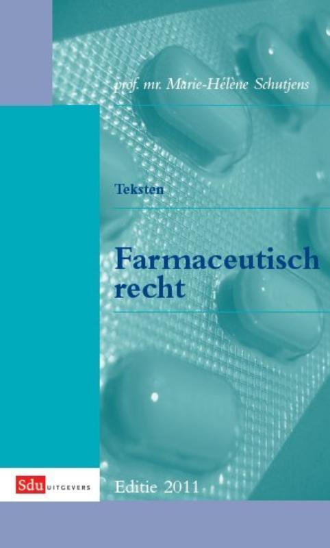 Teksten Farmaceutisch Recht editie 2011, Schutjens, M.D.B. mw. Prof. mr., Paperback
