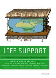 Life support hoe duurzaamheid bijdraagt aan de leefbaarheid van de aarde, Van Bijsterveldt, Celine, Paperback