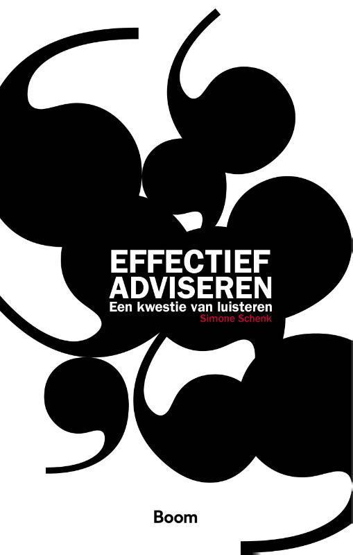 Effectief adviseren Een kwestie van luisteren, Simone Schenk, Paperback