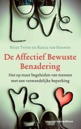 De affectief Bewuste Benadering het op maat begeleiden van mensen met een verstandelijke beperking, Van Kouwen, Bianca, Paperback