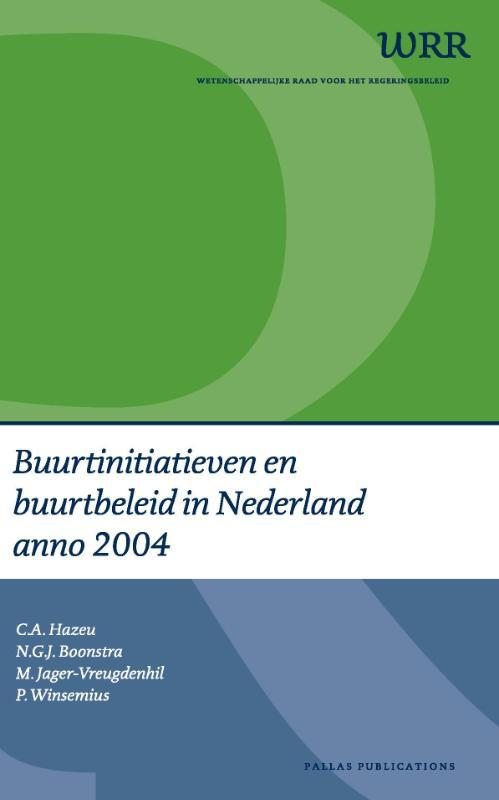 Buurtinitiatieven en buurtbeleid in Nederland anno 2004 analyse van een veldonderzoek van 28 casussen, C.A. Hazeu, Paperback