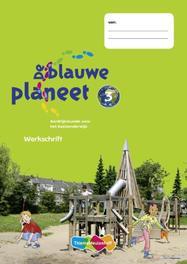 De Blauwe Planeet 5 ex: 3: Werkschrift aardrijkskunde voor het basisonderwijs, Noever Bakker, Willeke ten, Paperback