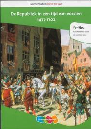 Examenkatern havo en vwo: De Republiek in een tijd van vorsten, 1477-1702 Examenkatern havo/vwo, Andre van Voorst, Paperback