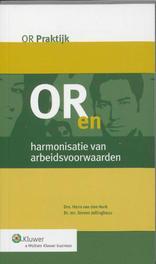 OR en harmonisatie van arbeidsvoorwaarden Hurk, Hans van den, Paperback