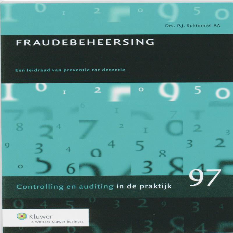Fraudebeheersing een leidraad van preventie tot detectie, P.J. Schimmel, Paperback