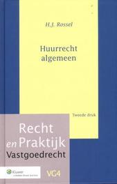 Huurrecht algemeen Recht en praktijk, H.J. Rossel, Hardcover