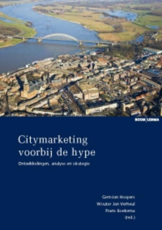 Citymarketing voorbij de hype ontwikkelingen, analyse en strategie, Paperback