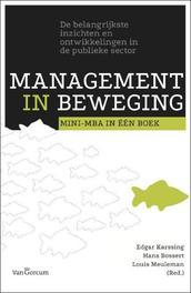 Management in beweging de belangrijkste inzichten en ontwikkelingen in de publieke sector, Paperback
