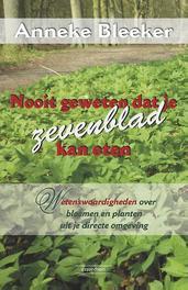 Nooit geweten dat je dit ook kan eten wetenswaardigheden over bloemen en planten uit je directe omgeving, Bleeker, Anneke, Paperback