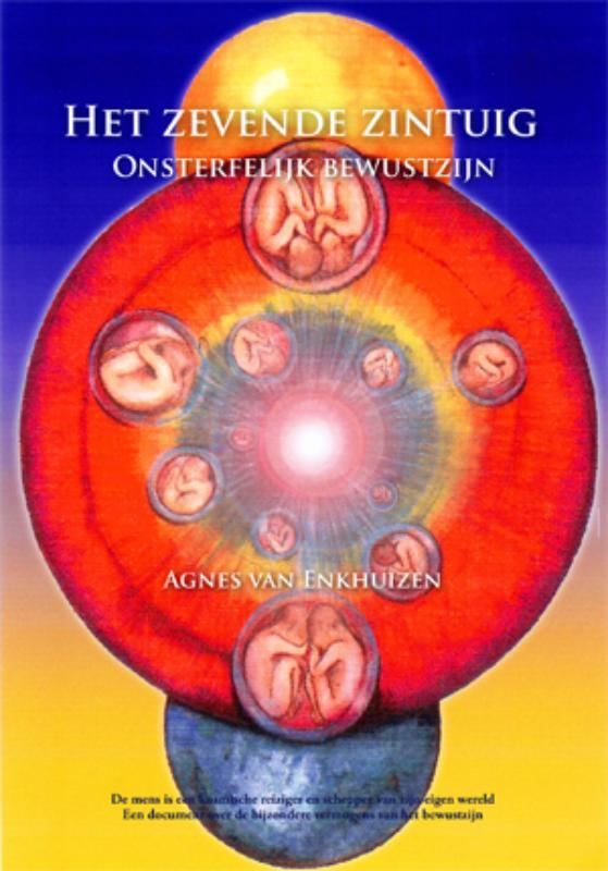 Het zevende zintuig onsterfelijk bewustzijn, Enkhuizen, Agnes van, Paperback