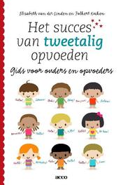 Het succes van tweetalig opvoeden gids voor ouders en opvoeders, Kuiken, Folkert, Paperback