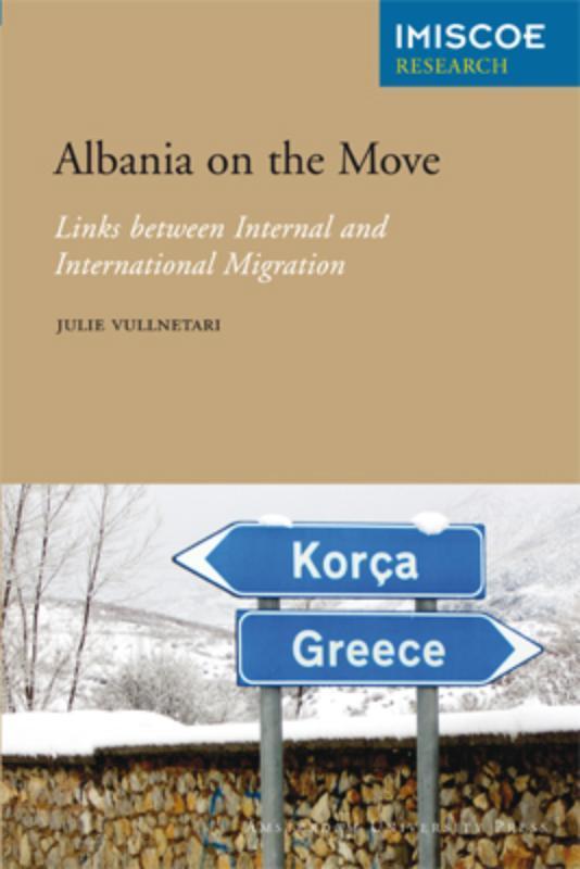 Albania on the Move links between Internal and International Migration, Julie Vullnetari, Paperback