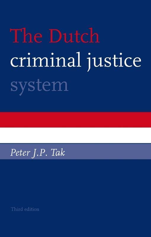 The Dutch criminal justice system Tak, Peter J.P, Paperback