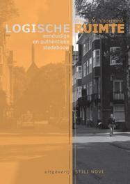 Logische ruimte eenduidige en authentieke stedebouw, Voorhorst, E.M., Paperback