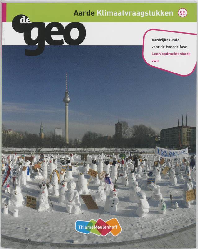 DeGeo: Aarde Klimaatvraagstukken VWO: leeropdrachtenboek De Geo, H.M. van den Bunder, Paperback