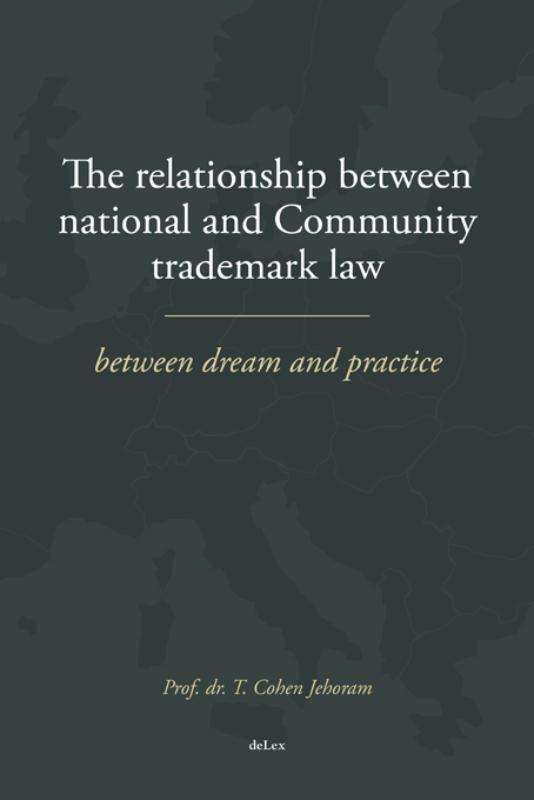 The relationship between national and community trademark law between dream and practice, Tobias Cohen Jehoram, Paperback
