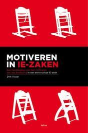 Motiveren in IE- zaken een handleiding voor het motiveren van een beslissing in een eenvoudige IE-zaak, Visser, Dirk, Paperback
