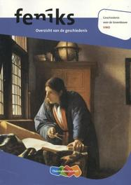 Feniks  VWO overzicht van de geschiedenis geschiedenis voor de bovenbouw, Paperback