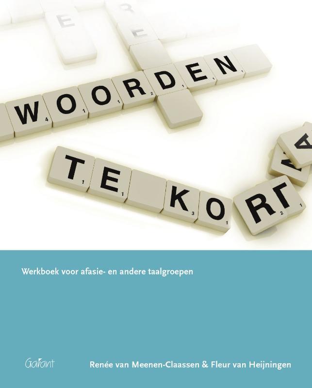 Woorden te kort werkboek voor afasie- en andere taalgroepen, Renée van  Meenen, Paperback