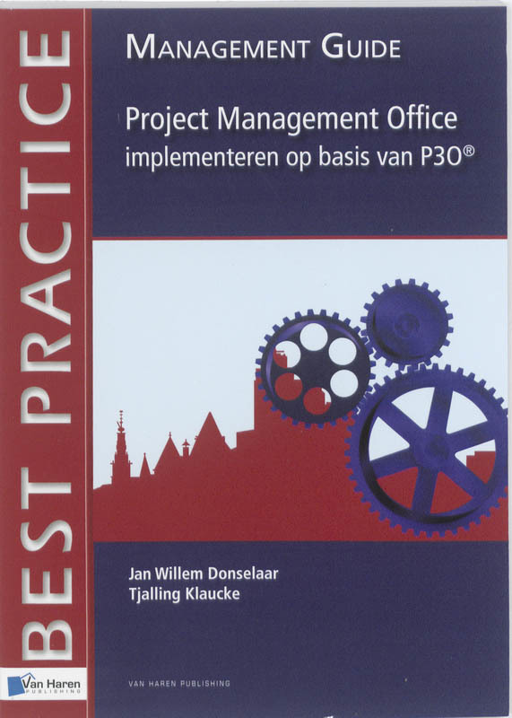 Project Management office implementeren op basis van P30 management guide, Donselaar, Jan Willem, Paperback