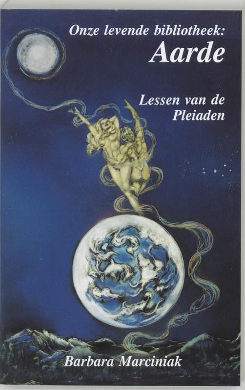 Onze levende bibliotheek: aarde lessen van de Pleiaden, Marciniak, Barbara, Paperback
