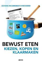 Bewust eten kiezen, kopen en klaarmaken, Vanhauwaert, Erika, Paperback