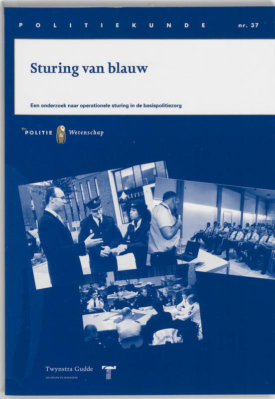 Sturing van blauw een onderzoek naar operationele sturing in de basispolitiezorg, W. Landman, Paperback