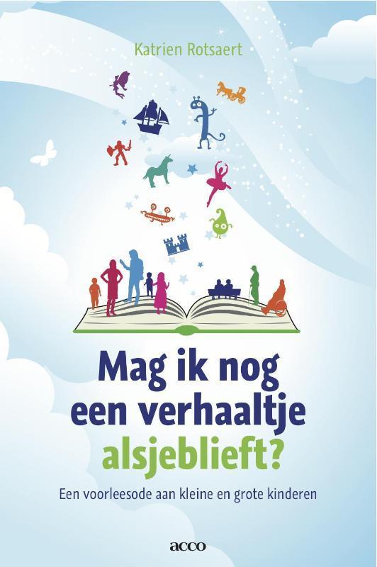 Mag ik nog een verhaaltje alsjeblieft voorlezen aan kleine en grote kinderen, Rotsaert, Katrien, onb.uitv.